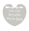 See our Royalist menu here